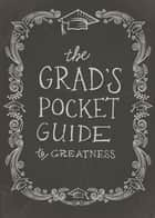 The Grad's Pocket Guide to Greatness ebook by Jenny Youngman
