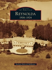 Reynolda - 1906-1924 ebook by Barbara Babcock Millhouse