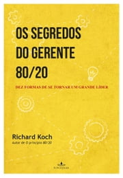 Os segredos do gerente 80-20 ebook by Kobo.Web.Store.Products.Fields.ContributorFieldViewModel