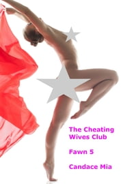 The Cheating Wives Club: Fawn 5 ebook by Candace Mia