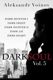 Dark Soul, Vol. 5 ebook by Aleksandr Voinov