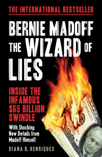 Bernie Madoff, the Wizard of Lies eBook by Diana  B. Henriques