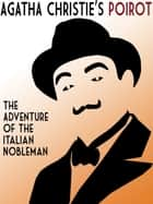 The Adventure of the Italian Nobleman ebook by Agatha Christie