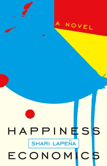 Happiness Economics ebook by Shari Lapeña