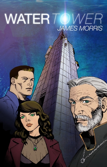 Water Tower ebook by James Morris