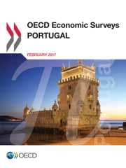 OECD Economic Surveys: Portugal 2017 ebook by Collectif