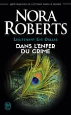 Lieutenant Eve Dallas (Tome 33,5) - Dans l'enfer du crime ebook by Nora Roberts, Laurence Murphy