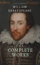 The Complete works of William Shakespeare ( included 150 pictures & Active TOC) (AtoZ Classics) ebook by William Shakespeare