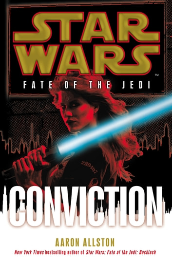 Star Wars: Fate of the Jedi: Conviction ebook by Aaron Allston