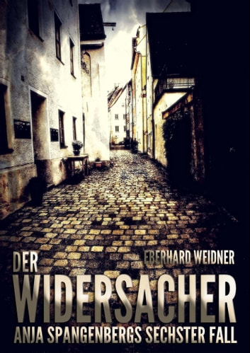 DER WIDERSACHER - Anja Spangenbergs sechster Fall ebook by Eberhard Weidner