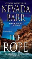 The Rope (Anna Pigeon Mysteries, Book 17) - A gripping, breath-taking thriller ebook by Nevada Barr