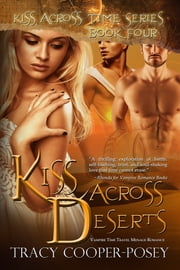 Kiss Across Deserts - A Vampire Time Travel Menage Romance ebook by Tracy Cooper-Posey
