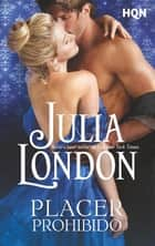 Placer prohibido eBook by Julia London