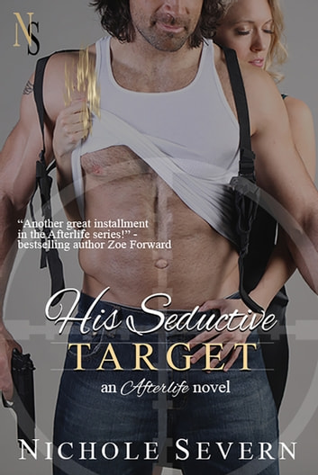 His Seductive Target (Afterlife, #2) ebook by Nichole Severn
