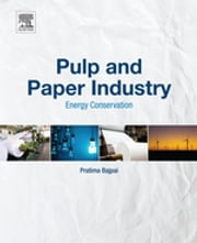Pulp and Paper Industry - Energy Conservation ebook by Pratima Bajpai