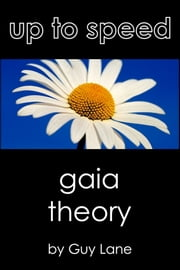 Up to speed: Gaia Theory ebook by Guy Lane