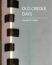 Old Creole Days ebook by George W. Cable