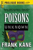 Poisons Unknown ebook by Frank Kane