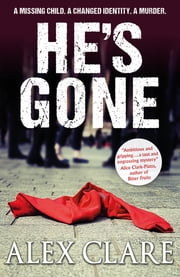 He's Gone ebook by Alex Clare