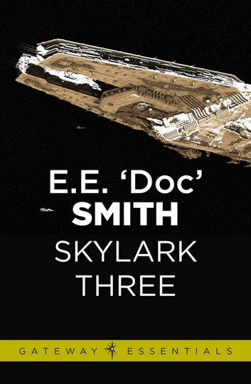 Skylark Three - Skylark Book 2 ebook by E.E. 'Doc' Smith