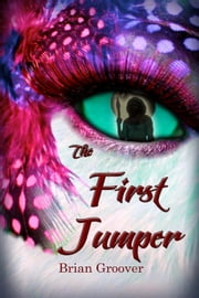 The First Jumper: Little Bear - The First Jumper, #1 ebook by Brian H Groover
