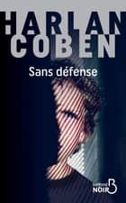 Sans défense eBook by Roxane AZIMI, Harlan COBEN
