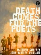 Death Comes for the Poets ebook by Matthew Sweeney, John Hartley-Williams