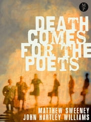 Death Comes for the Poets ebook by Matthew Sweeney,John HartleyWilliams