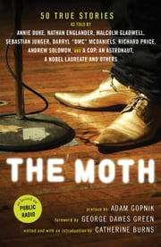 The Moth ebook by Adam Gopnik,George Dawes Green,Catherine Burns