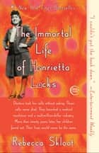 The Immortal Life of Henrietta Lacks ebook by Rebecca Skloot