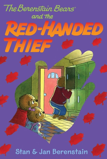 The Berenstain Bears Chapter Book: The Red-Handed Thief ebook by Stan Berenstain,Jan Berenstain
