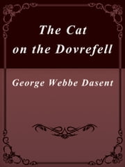 The Cat on the Dovrefell ebook by George Webbe Dasent