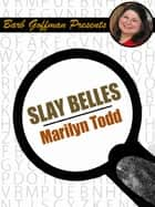 Slay Belles ebook by Marilyn Todd