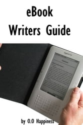 eBook Writers Guide ebook by O-O Happiness