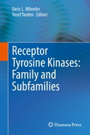 Receptor Tyrosine Kinases: Family and Subfamilies ebook by Deric L. Wheeler,Yosef Yarden