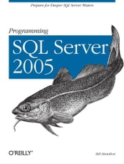 Programming SQL Server 2005 ebook by Bill Hamilton