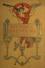 Historic Inventions ebook by Rupert S. Holland