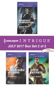 Harlequin Intrigue July 2017 - Box Set 2 of 2 - Marriage Confidential\Undercover Husband\Sheik Defense ebook by Cindi Myers, Ryshia Kennie, Webb D./Black R.