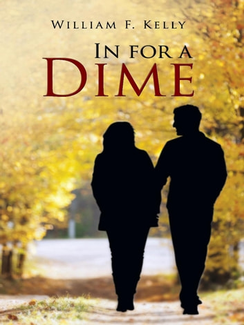 In For A Dime ebook by William F. Kelly