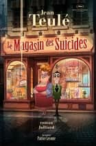 Le Magasin des suicides ebook by Jean TEULÉ