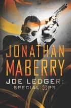 Joe Ledger: Special Ops ebook by Maberry, Jonathan