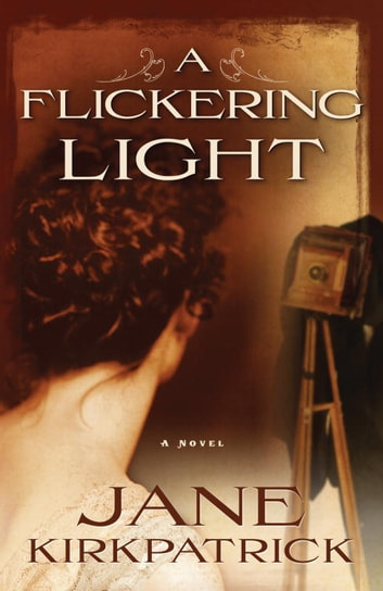 A Flickering Light ebook by Jane Kirkpatrick