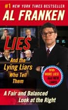 Lies - And the Lying Liars Who Tell Them ebook by Al Franken