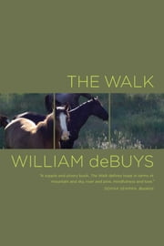 The Walk ebook by William deBuys