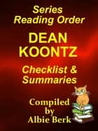 Dean Koontz: Series Reading Order - with Summaries & Checklist ebook by Albie Berk