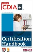 CompTIA CDIA+ (CD0-001) Certification Handbook ebook by Content used under license from Ricoh USA, Inc.