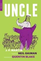 Uncle ebook by J.P. Martin, Quentin Blake, Neil Gaiman
