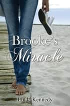 Brookes' Miracle ebook by Linda Kennedy