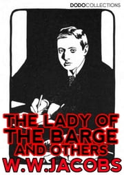 The Lady of the Barge and Others ebook by W.W. Jacobs