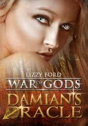 Damian's Oracle (#1, War of Gods) ebook by Lizzy Ford